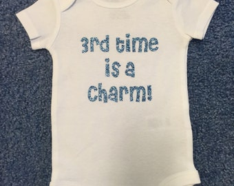 Third Time is a Charm, Third Child, Third Baby, Third Sibling, Funny Baby Onesies and Toddler Shirts, Custom Designs for Children, Tops