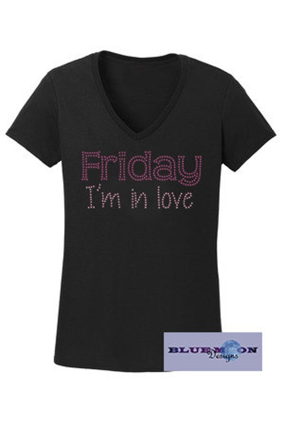 Friday I'm in Love Rhinestone T-Shirt Made to order