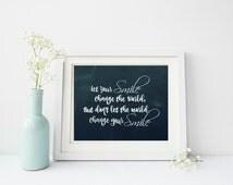 Typography Print Let your Smile Change the World, Printable Art, Home Wall Decor, Nursery Decor 8x10
