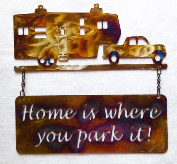 Items Similar To Home Is Where You Park It Sign 5th Wheel Art RV Metal Trailer Plasma Wall Comical Signs On Etsy
