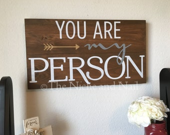 You Are My Person, Valentine's Day, Wedding, Anniversary Gift, Rustic Home Sign, Home Decor, Gift for Him, Gift for Her
