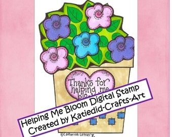 "Digital Stamp, ""Thank You For Helping Me Bloom"""