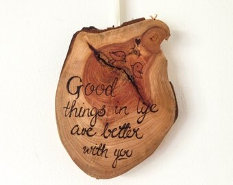 "Pyrography love birds wall hanging ""good things in life are better with you"", hand made wood burned reclaimed wooden branch cute wall sign,"
