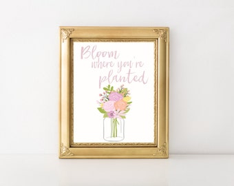 Bloom Where You're Planted Printable Wall Art