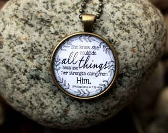 She Knew She Could Do All Things Because Her Strength Came from Him Philippians 4:13 Necklace Bible Pendant Scripture Verse Christian Gift