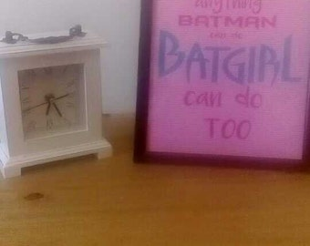 Anything Batman can do, Batgirl can do too vinyl photo frame