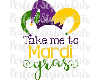 Take Me To Mardi Gras SVG, DXF, EPS, png Files for Cutting Machines Cameo or Cricut - Mardi Gras svg, Louisiana svg, Fat Tuesday svg