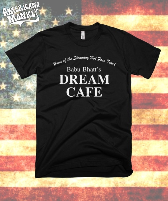 Face Towel Dream Meaning: Babu Bhatt's DREAM CAFE Seinfeld Shirt Home Of The