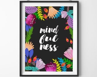 Mindfulness Quote Print, Floral Wall Art