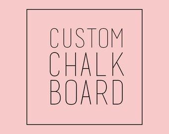 CUSTOM CHALKBOARD DESIGN