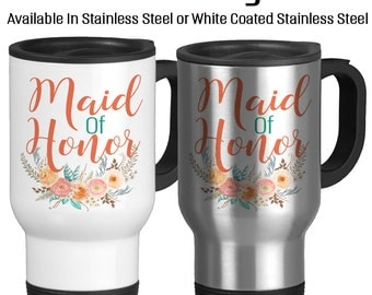 Travel Mug, Maid Of Honor Wedding Party Mug Custom Wedding Gifts I Am The Maid Of Honor Wedding, Gift Idea, Stainless Steel 14 oz