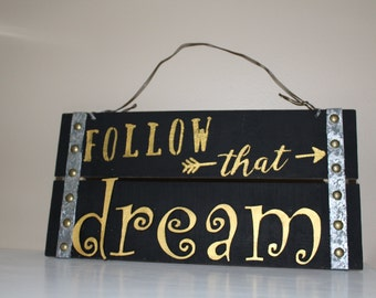 Follow that Dream Wood Sign