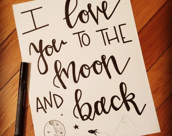 8.5x11 hand lettered print-i love you to the moon and back-nursery print