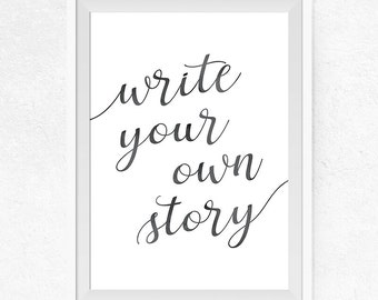 Write your own story Printable, Watercolor Black, Printable Wall Art, Motivational Quote, Home Decor, Gallery Wall Decor - #0031