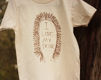 I Love My Tribe -  Organic Cotton Screen Printed Children's T Shirt