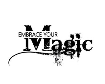 Embrace your Magic - cling rubber stamp
