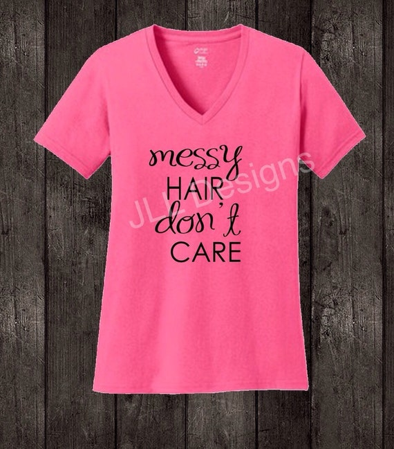Messy Hair Don T Care 16 Messy Bridal Hairstyles That: Messy Hair Dont Care Tee Momlife Tee Funny Saying Tee Mom