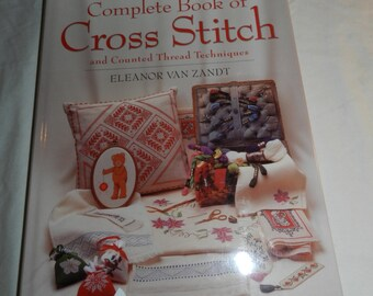 Cross stitch book - reader's Digest Complete Book of Cross Stitch and counted Thread Techniques by Eleanor Van zandt - copyright 1994  13-42