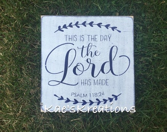 This is the day the lord has made/ psalm 118:24/ wood sign/ home decor