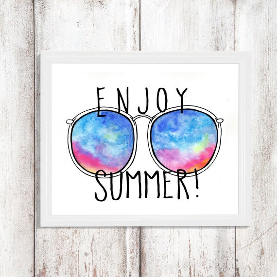 Enjoy Summer, Fun Quotes, Sunglasses Art, Summer Watercolor