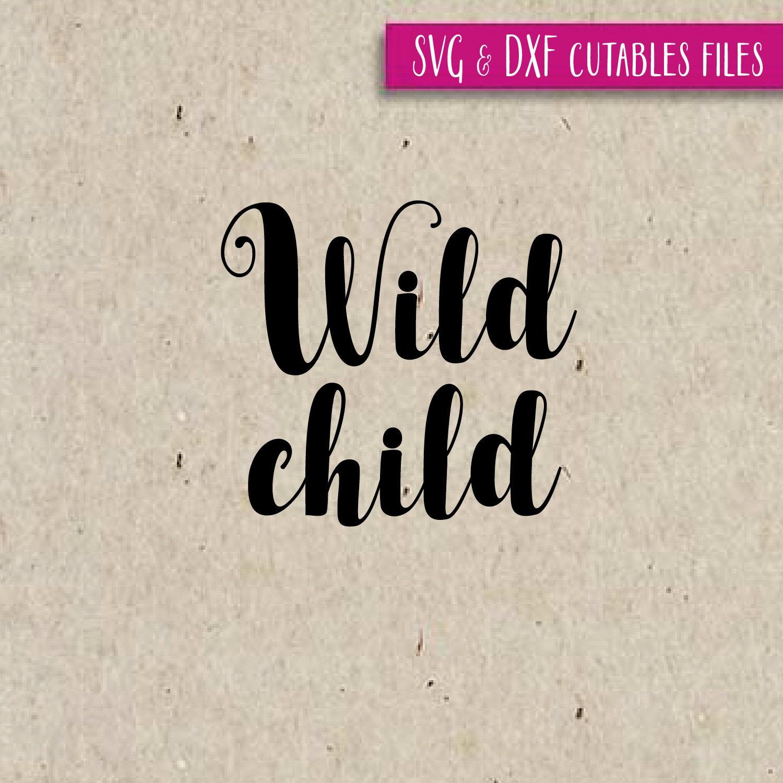 Wild Child SVG.DXF Cut File Silhouette Cricut