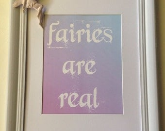 Fairies Are Real Print