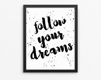 Follow your dreams Printable, Inpirational Poster, Daily inspiration, Positive Poster, Room Decor, Motivational Poster-  Instant Download