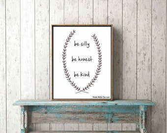 DIGITAL PRINT DOWNLOAD, Wisdom, be silly be honest be kind, Ralph Waldo Emerson, wall art, home decor