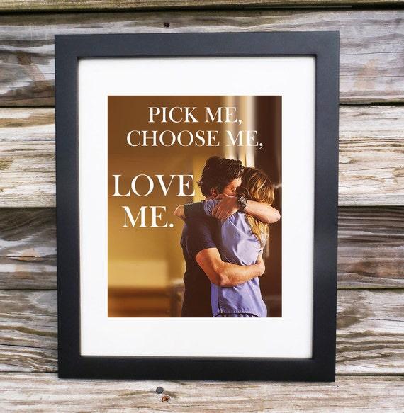 Greys anatomy quote pick me choose me love me printable for Pick me choose me love me shirt