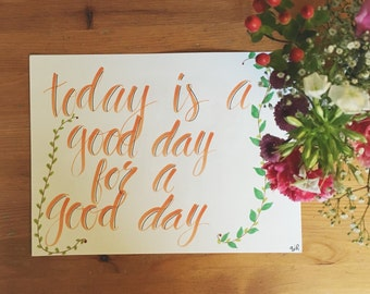 Modern Calligraphy, Today is a Good Day Drawing, Handmade, Custom Art, 8x10