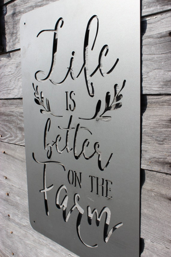 Laser Cut Metal Life Is Better On The Farm Sign By