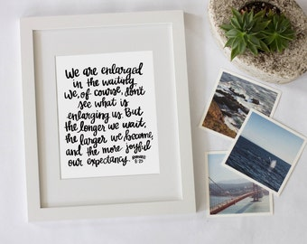Romans 8:25 We Are Being Enlarged Scripture Digital Download Instant Quote Print
