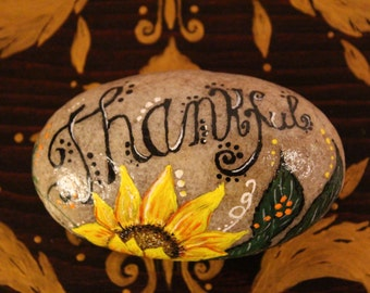 Hand painted stone, Thankful, Sunflower Stone, flowers and leaves, painting