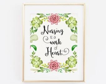 Nursing is a Work of Heart, Printable Wall Art, Nurse Printable, Nursing Wall Art Print, Nurse Gift, Printable Wall Art, Floral Print flower