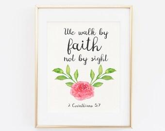 Printable art, Scripture art print, We walk by faith, not by sight, 2 Corinthians 5 7, Bible verse art print, Instant download bible art