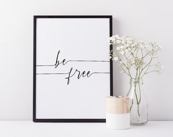 "Printable ""Be Free"" Art, Printable Wall Art, Black and White Handwriting Print, DIGITAL DOWNLOAD PRINT"