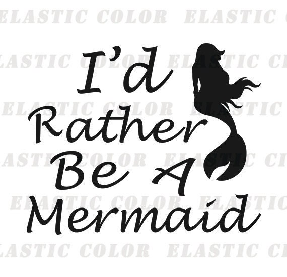 Mermaid sayings svg clipart i 39 d rather be a mermaid text for Bathroom quotes svg