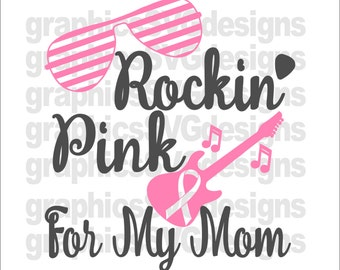 Rocking Pink For My Mom SVG, DXF, PNG Files for Cricut and Silhouette cutting  Cancer svg, Breast Cancer svg,cancer awareness svg,ribbon svg