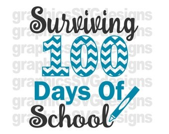 Surviving 100 Days Of School SVG File For Cricut and Cameo DXF for Silhouette Studio Cutting File Back to School svg, Teacher svg