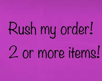 Rush order 2-10 items