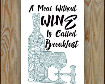 Wine sign |A Meal Without Wine Is Called Breakfast | Metal Tin Plaque | Wine Quote