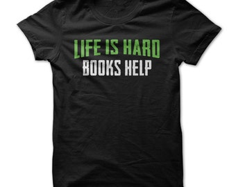 Life Is Hard. Books Help - Mens Funny Reading T-Shirt
