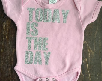Today is the day adoption finalization onesie