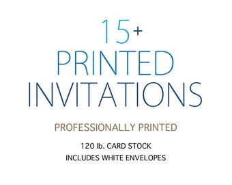 """PRINTED invitations: 5""""x7"""" cards printed on 120 lb card stock, with white envelopes"""