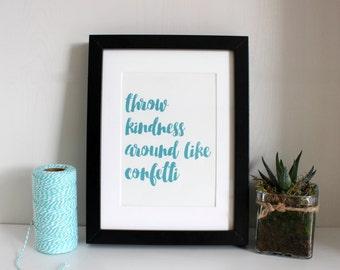 Throw Kindness Around Like Confetti A5 Hand-Drawn Original Print