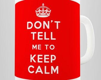 Don't Tell Me To Keep Clam Ceramic Mug