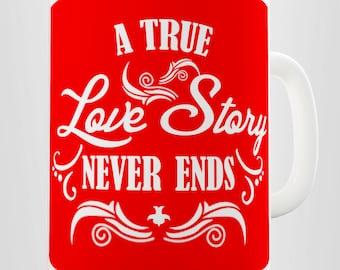 A True Love Story Never Ends Cute Valentines Ceramic Mug