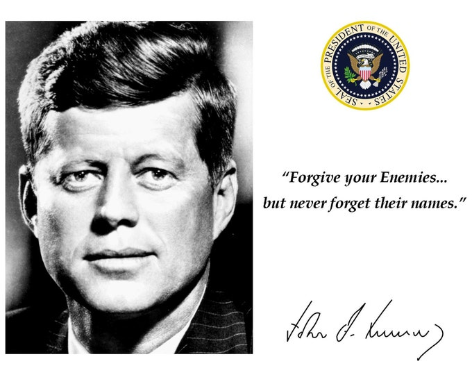 """President John F. Kennedy """"Forgive Your Enemies, But Never Forget Their Names"""" Quote With Facsimile Autograph - 8X10 or 11X14 Photo (PQ-008)"""