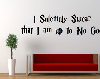 24 HOUR SALE!! I Solemnly Swear that I am up to No Good - Harry Potter Wall Decal