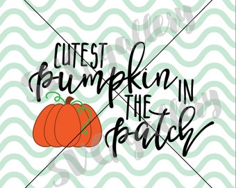 Cutest pumpkin in the patch SVG, Fall svg, Digital cut file, autumn svg, pumpkin svg, cute fall svg, commercial use OK